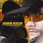 John Rich (Big & Rich): Son of a Preacher Man