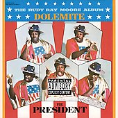 Rudy Ray Moore: Dolemite 4 President [PA]