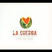 La Cherga: Fake No More [Digipak]