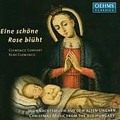 Eine sch&ouml;ne Rose bl&uuml;ht - Traditional Hungarian Christmas Music / Clemencic, Kecsk&eacute;s, et al