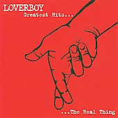 Loverboy: Real Thing: Greatest Hits