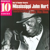 Mississippi John Hurt: Candy Man Blues: Essential Recordings