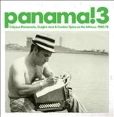 Various Artists: Panama! 3 - Calypso Panameño, Guajira Jazz, And Cumbia Tipica On The Isthmus  1960-1975