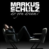Markus Schulz: Do You Dream?