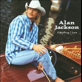 Alan Jackson: Everything I Love