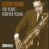 Lester Young (Saxophone): 100 Years: Forever Young