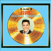 Elvis Presley: Elvis' Golden Records, Vol. 3