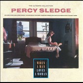 Percy Sledge: The Ultimate Collection: When a Man Loves a Woman