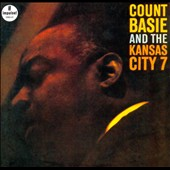 Count Basie/Count Basie & the Kansas City Seven: Count Basie and the Kansas City 7