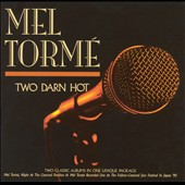 Mel Tormé: Two Darn Hot: A Night at the Concord Pavilion/Live at the Fujitsu-Concord