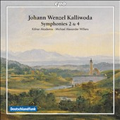 Johann Wenzel Kalliwoda: Symphonies Nos. 2 & 4; Concert Overture