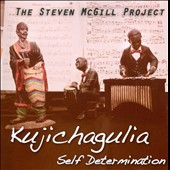 Steven McGill: Kujichagulia: Self Determination