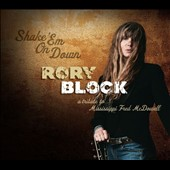 Rory Block: Shake 'Em on Down: A Tribute to Mississippi Fred McDowell [Digipak]