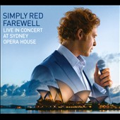 Simply Red: Farewell: Live in Concert at Sydney Opera House [Digipak]