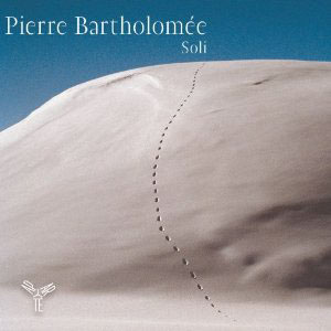 Pierre Bartholomée: Soli: Works for solo cello, harp, viola & organ / Gaillard, Eyckmans, Bartholomee