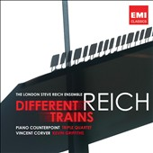 Steve Reich: Different Trains; Piano Counterpoint; Triple Quartet