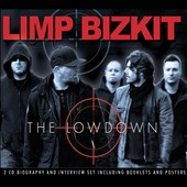 Limp Bizkit: The  Lowdown