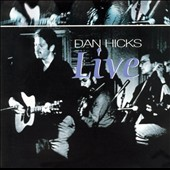 Dan Hicks: Live