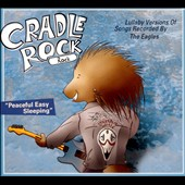 Cradle Rock: Lullaby Versions of Songs Recorded By the Eagles [Digipak] *