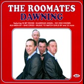 The Roomates (U.K.): Dawning *