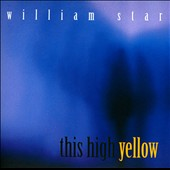 William Star: This High Yellow