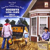 Herb Remington/Peter Ward/The Lone Pine Western Swing Band: Goodbye Liza Jane: Hello Western Swing!