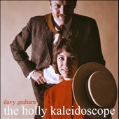 Davy Graham: The  Holly Kaleidoscope