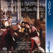 Giovanni Gabrieli: La Musica per San Rocco / Melodi Cantores la Pifarescha, elena Sartori, organ
