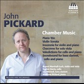 John Pickard: Chamber Music / Rupert Marshall-Luck, violin & viola; Sophie Harris, cello; Ian Mitchell, bass clarinet; Mattew Rickard, piano