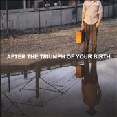 Jim Akin/Maria McKee: After the Triumph of Your Birth [Original Soundtrack]