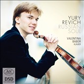 Russian Soul: Works for violin and Piano by Balakirev, Glazunov, Gliere, Sjostakovitj / Yury Revich, violin; Valentina Babor, piano