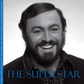 The Superstar - Music by Verdi, Bellini, Donizetti, Giordano, Tosti, Sibella, Puccini and Massenet / Luciano Pavarotti, tenor