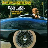 Count Basie/Count Basie & His Orchestra: On My Way and Shoutin' Again!/Not Now, I'll Tell You When [Digipak]