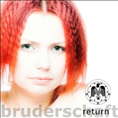 Bruderschaft: Return