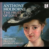 Anthony Holborne: The Fruit of Love - works for viol consort / L'Achéron