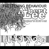 Albert Lee (Guitar)/Albert Lee & Hogan's Heroes (Guitar): Frettening Behaviour
