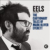 Eels: The Cautionary Tales of Mark Oliver Everett [Digipak]