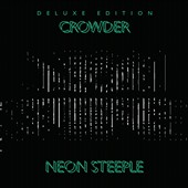 Crowder: Neon Steeple [Deluxe]