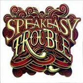 Speakeasy: Trouble