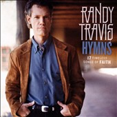 Randy Travis (Country): Hymns: 17 Timeless Songs of Faith *