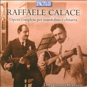 Raffaele Calace: Complete Works for Mandolin & Guitar / Duo Zigiotti Merlante