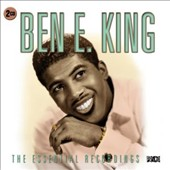 Ben E. King: The Essential Recordings