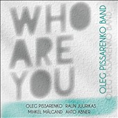 Oleg Pissarenko Band: Who Are You