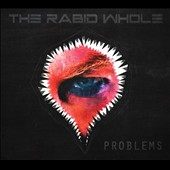 Rabid Whole/The Rabid Whole: Problems [12/2]