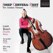 Josep Cervera-Bret (1883-1969): The Catalan Virtuoso / Leon Bosch, double bass; Sung-Suk Kang, Min-Jung Kym, piano