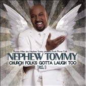 Nephew Tommy: Church Folks Gotta Laugh Too, Vol. 1