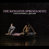 Jim Casey/Vince Matthews: The Kingston Springs Suite [Digipak]
