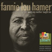 Fannie Lou Hamer: Songs My Mother Taught Me