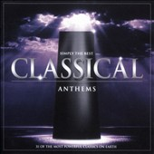 Simply the Best: Classical Anthems - 38 of the most powerful classical passages including Copland's Fanfare for the Common Man, 'Mars' from Holst's The Planets and Strauss' Also sprach Zarathustra