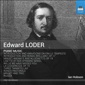 Edward Loder (1809-1865): Piano Music / Ian Hobson, piano